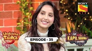 Nora Fatehi's Cute Comic Sense | Undekha Tadka | Ep 35 | The Kapil Sharma Show Season 2