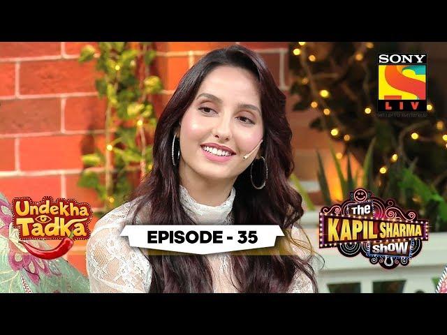 Nora Fatehi's Cute Comic Sense | Undekha Tadka | Ep 35 | The Kapil Sharma Show Season 2