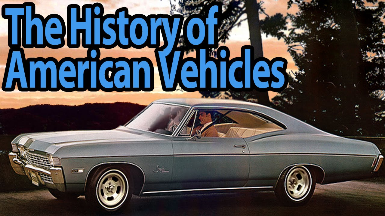 The History of American Vehicles - YouTube