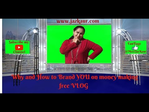 Why and How to Brand YOU on money making free VLOG