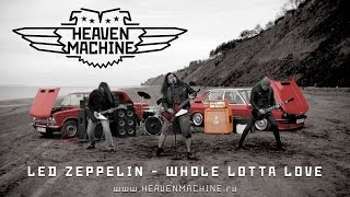 Heaven Machine – Whole Lotta Love (Led Zeppelin cover)