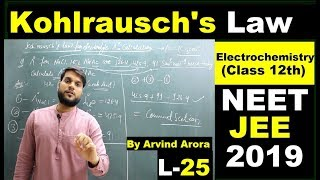 (L-25) Kohlrausch's Law and it's Applications with Question | Electrochemistry By Arvind arora