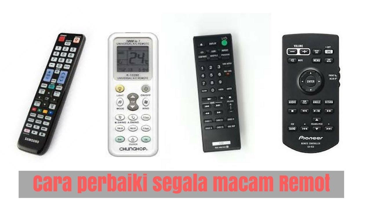 Cara Perbaiki Segala Macam Remot Tv Ac Cd Dvd Digital Dll Youtube