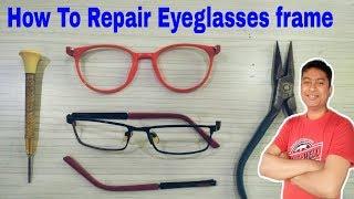 How to repair Eyeglass frame, Chashme ko repair kaise kare hindi me Jane,