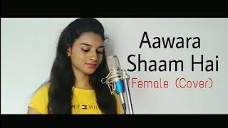 aawara sham hai female Cover by Kajal Sharma Manjul Rits meet bros ft piyush