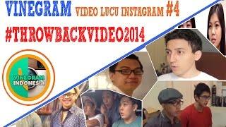 VINEGRAM INDONESIA: KOMPILASI VIDEO LUCU INSTAGRAM THROWBACK VIDEO 2014