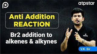 Anti addition reaction ( Addition of bromine to alkene/alkyne)-JEE Advanced || Mains (Hinglish)