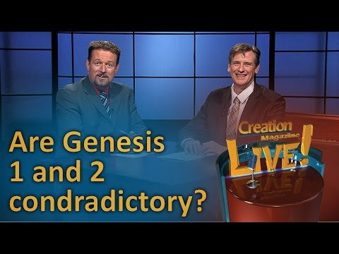 Are Genesis 1 and 2 contradictory? (Creation Magazine LIVE! 6-05)