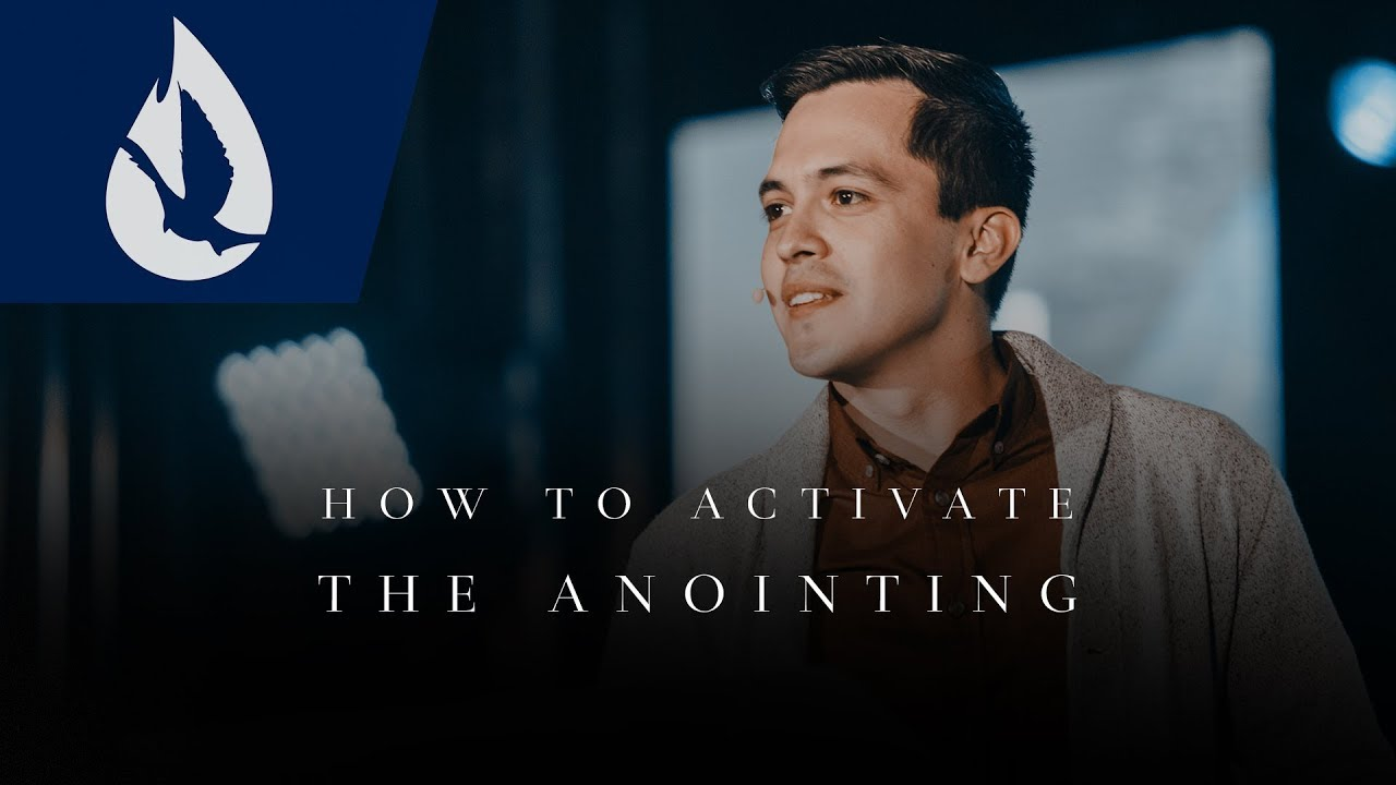 How to Activate the Anointing