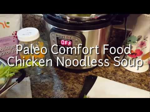 Paleo Comfort Food - Chicken Noodless Soup