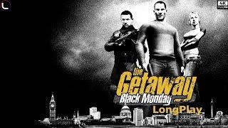 The Getaway: Black Monday - LongPlay [4K:60fps]