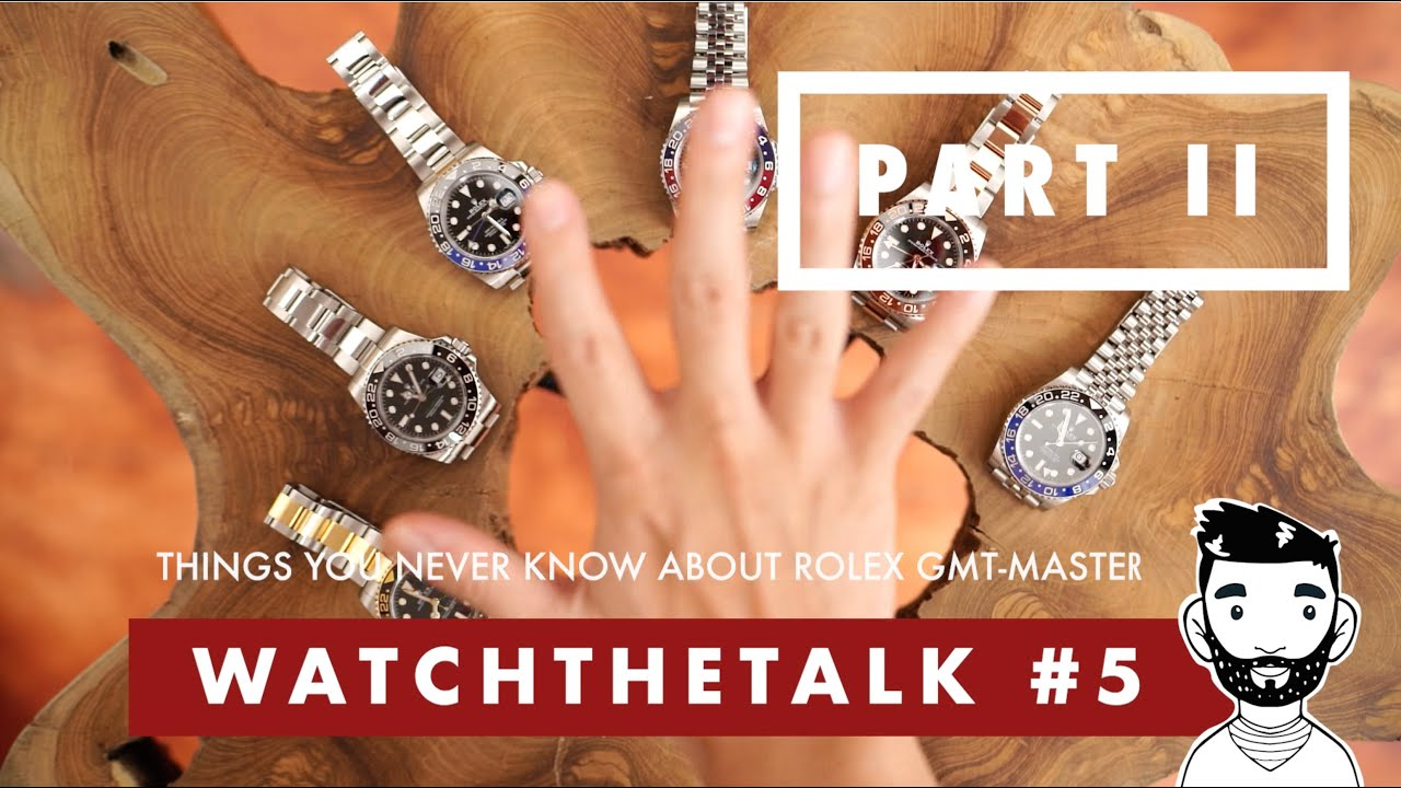 WatchTheTalk #5 Part II Things You Never Know About ROLEX GMT-Master & ROLEX GMT-Master II