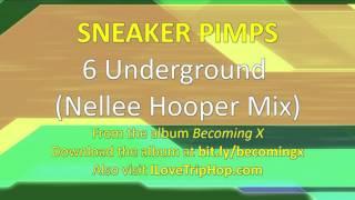 Sneaker Pimps - 6 Underground (Nellee Hooper Mix)