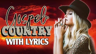 Inspirational Classic Christian Country Gospel Songs Playlist With Lyrics - Old Country Gospel Songs