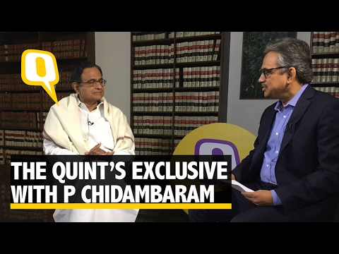 The Quint Exclusive: P Chidambaram Takes on the Modi Government