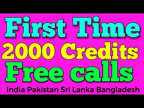 First Time 2000 credits, Free calls international Global phone calling #AtoZHindiTips