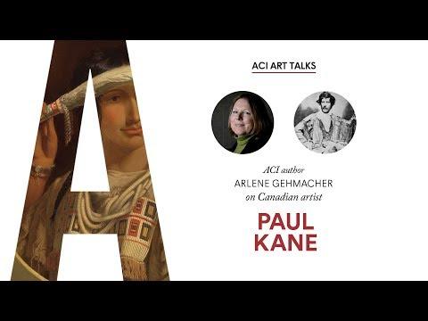 Arlene Gehmacher on Paul Kane