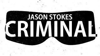 Repeat youtube video Jason Stokes - Criminal (Official Video)