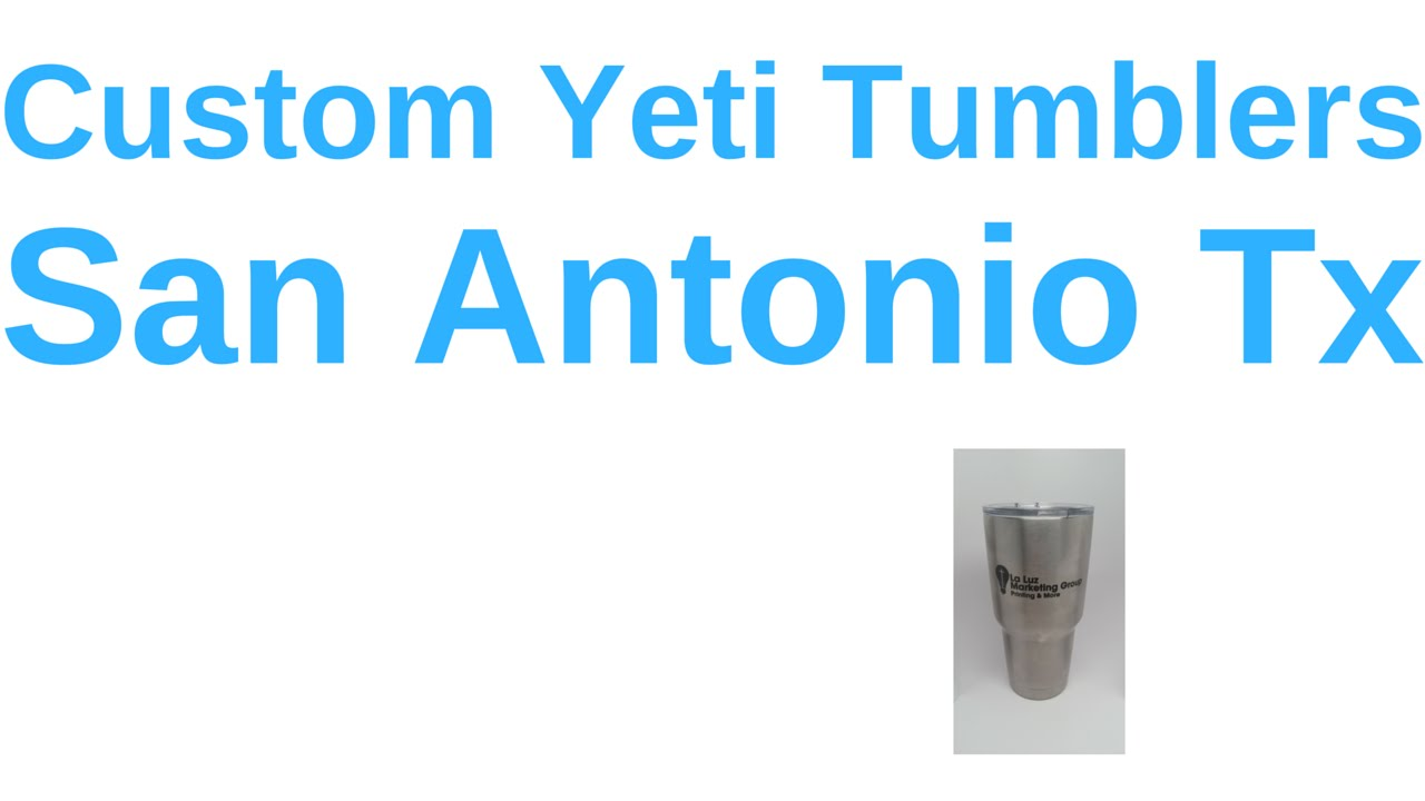 Custom Yeti Tumblers San Antonio Tx  La Luz Printing Company - Custom car decals san antonio   how to personalize