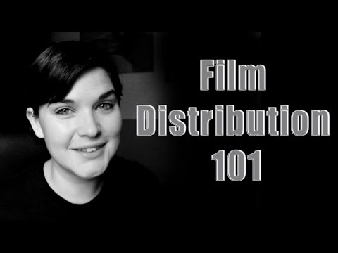 Film Industry #10 Film Distribution 101