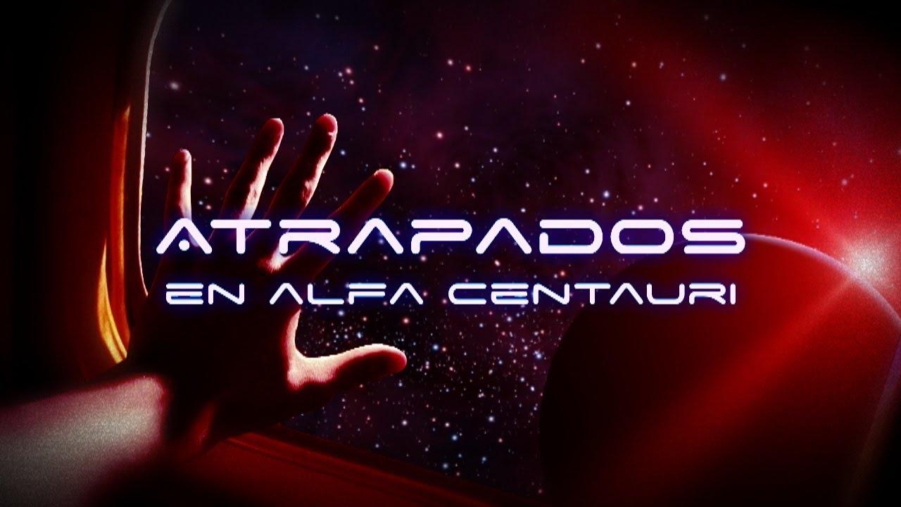 Atrapados en el Sistema Estelar de Alfa Centauri