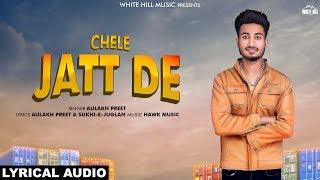 Chele Jatt De (Lyrical Audio) Aulakh Preet | New Punjabi Song 2019 | White Hill Music