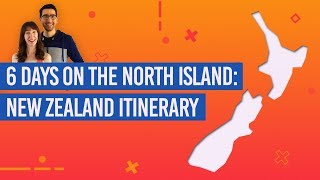 6 Days on the North Island: New Zealand Road Trip Itinerary