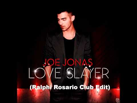 Joe Jonas - Love Slayer (Ralphi Rosario...