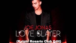 Joe Jonas - Love Slayer (Ralphi Rosario Club Edit Remix)