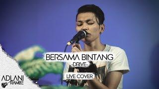 Bersama Bintang - Drive (Video Lirik) | Adlani Rambe [Live Cover]