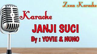 KARAOKE JANJI SUCI (YOVIE & NUNO)