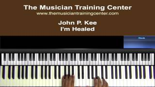 """How To Play """"I'm Healed"""" by John P. Kee"""