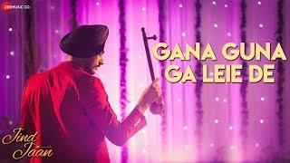 Gana Guna Ga Leie De Jind Jaan Rajvir Jawanda & Sara Sharmaa Gurmeet Singh
