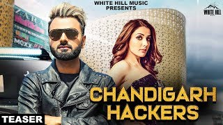 Chandigarh Hackers (Teaser) Remmy Raj feat Sonia Mann | Rel. On 18th Aug | White Hill Music