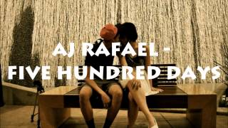 Download AJ Rafael - Five Hundred Days (Download + Lyrics) MP3 song and Music Video
