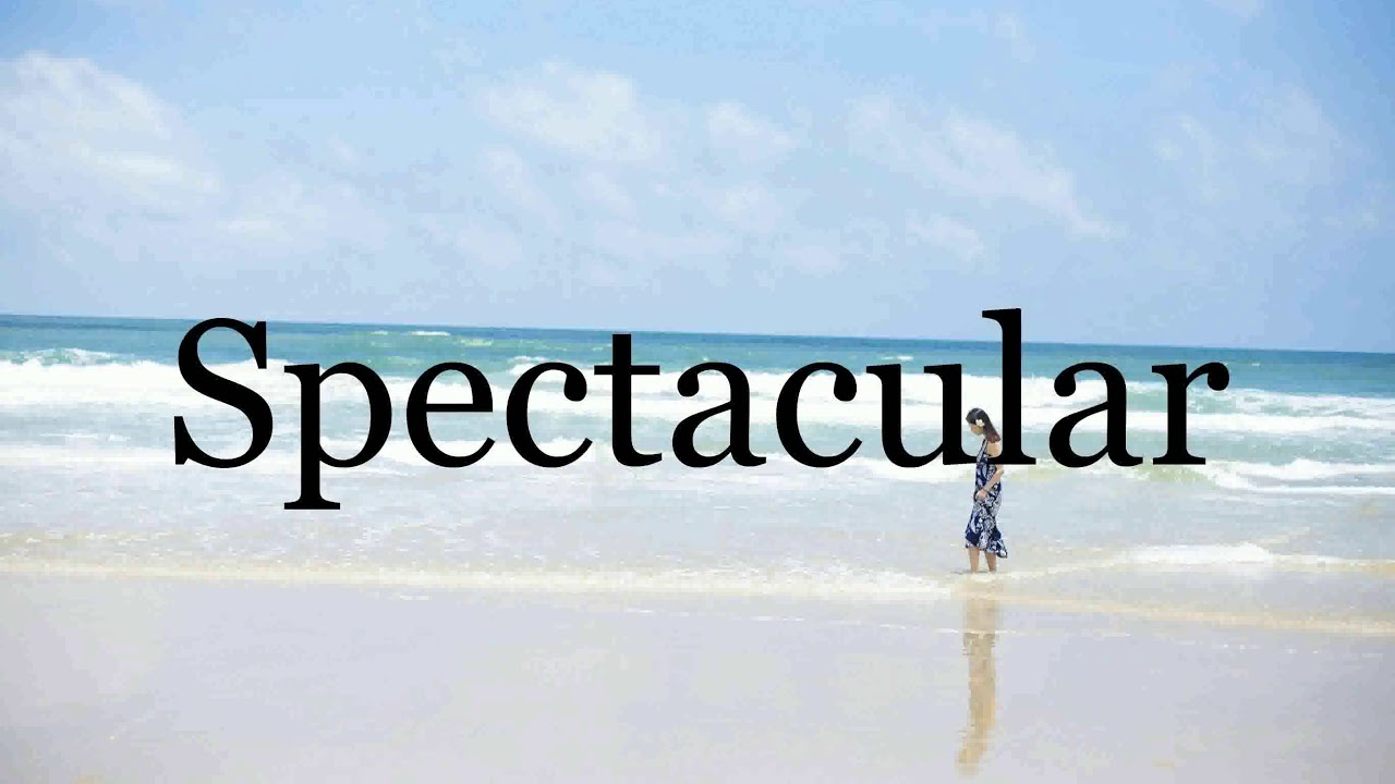 How To Pronounce Spectacular🌈🌈🌈🌈🌈🌈Pronunciation Of