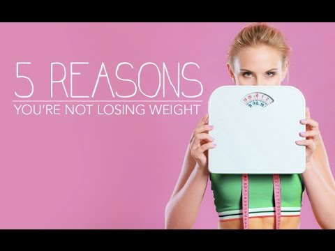 5 Reasons You're Not Losing Weight (AND HOW TO FIX IT!!)