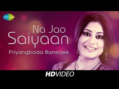 Na Jao Saiyaan | Cover | Priyangbada Banerjee | HD Video