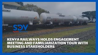 Kenya Railways holds a second engagement meeting and familiarization tour with business stakeholders