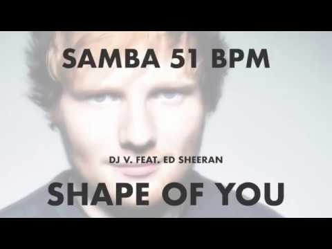 Samba | Ed Sheeran - Shape of You (51 BPM)