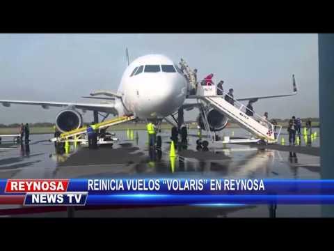 """REINICIA VUELOS """"VOLARIS"""" EN REYNOSA"""