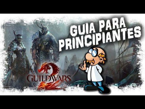 Guild Wars 2 Guia principiantes en español | Primeros Pasos Consejos y Trucos | MMOrpg Free 2016