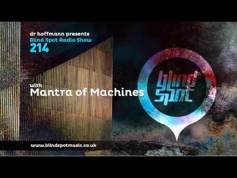 Blind Spot Radio Show 214 | DR HOFFMANN & MANTRA OF MACHINES