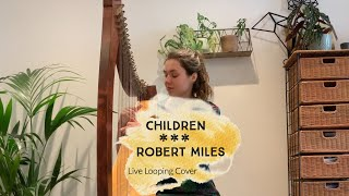 Children - Robert Miles (live looping harp cover)