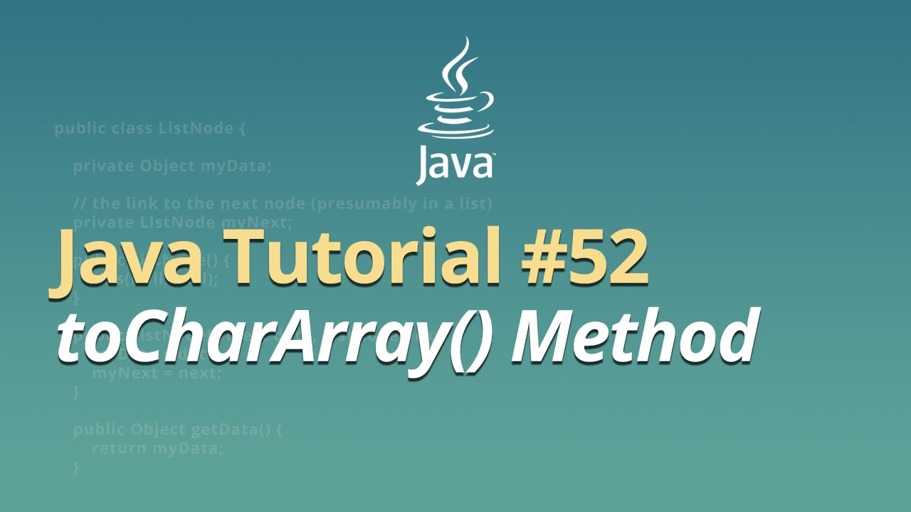 Java Tutorial - #52 - toCharArray() Method