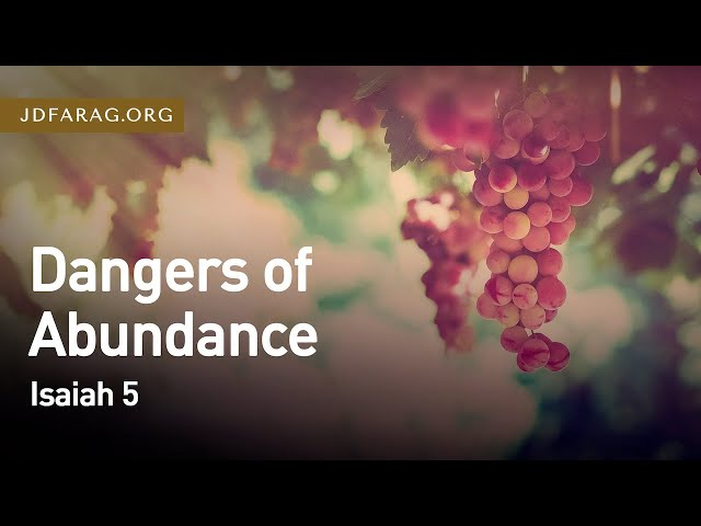 Dangers of Abundance, Isaiah 5 – February 25th, 2021