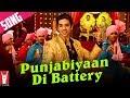 Punjabiyaan Di Battery Song   Mere Dad Ki Maruti   Saqib Saleem, Rhea Chakraborty, Ram Kapoor