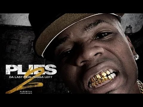 Plies-   Got U Gone Man (Da Last Real Nigga Left 2 Mixtape)