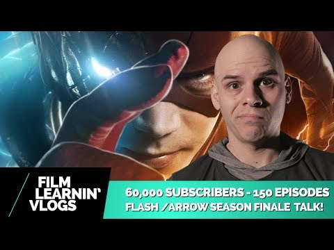 60,000 Subs - 150 Episodes & Flash/Arrow Season Finale Talk! | Film Learnin Vlogs