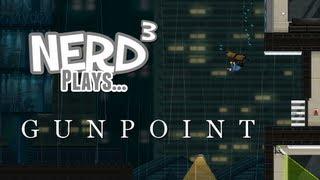 Nerd³ Plays... Gunpoint